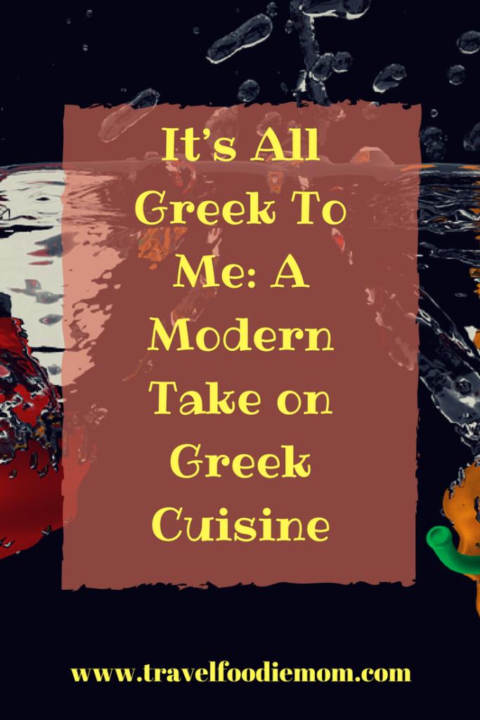 It's All Greek To Me: A Modern Take on Greek Cuisine