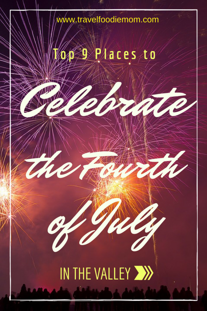 Top 9 Places to Celebrate the Fourth of July in the Valley