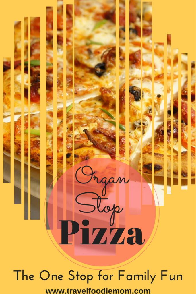 Organ Stop Pizza – the One Stop for Family Fun